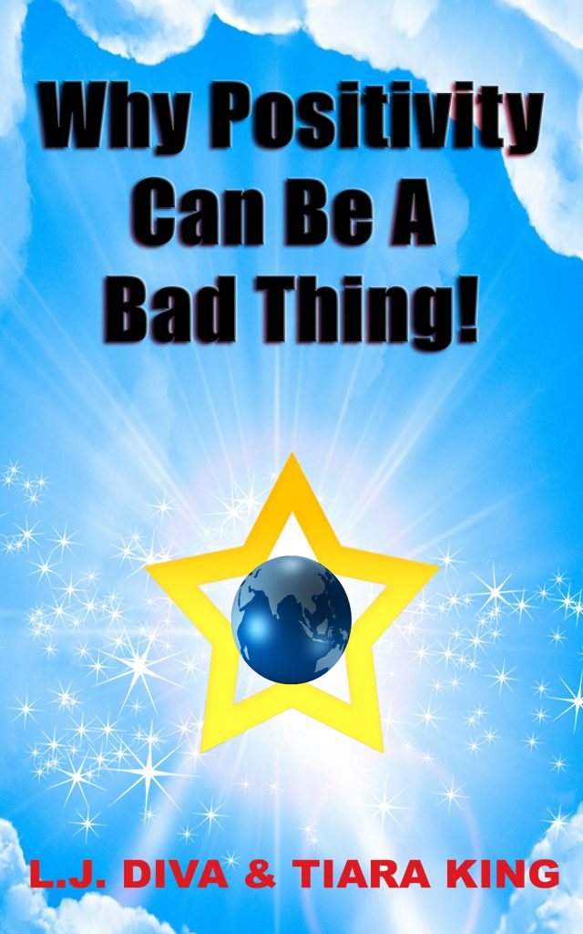Book Cover: Why Positivity Can Be A Bad thing!