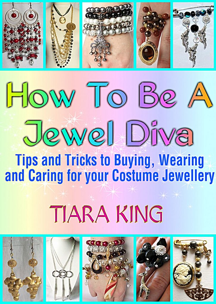 Book Cover: How To Be A Jewel Diva: Tips And Tricks To Buying, Wearing And Caring For Your Costume Jewellery