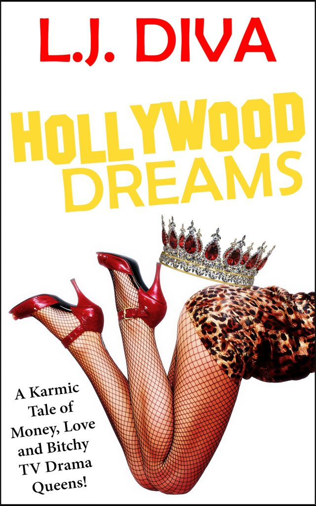 Book Cover: Hollywood Dreams: A Karmic Tale of Money, Love and Bitchy TV Drama Queens!