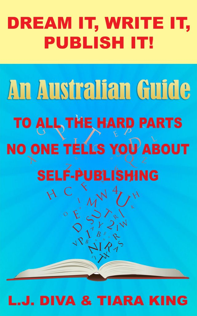 Book Cover: Dream It, Write It, Publish It! An Australian Guide To All the Hard Parts No One Tells You About Self-Publishing