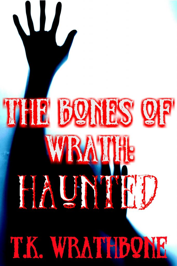 Book Cover: The Bones Of Wrath: Haunted