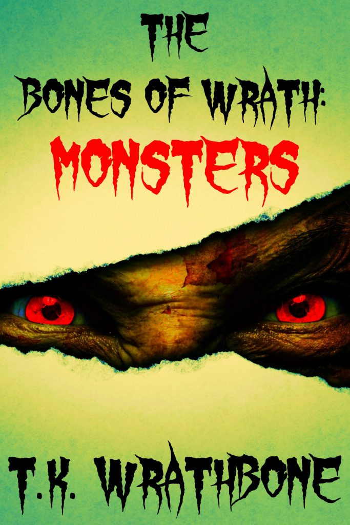 Book Cover: The Bones Of Wrath: Monsters
