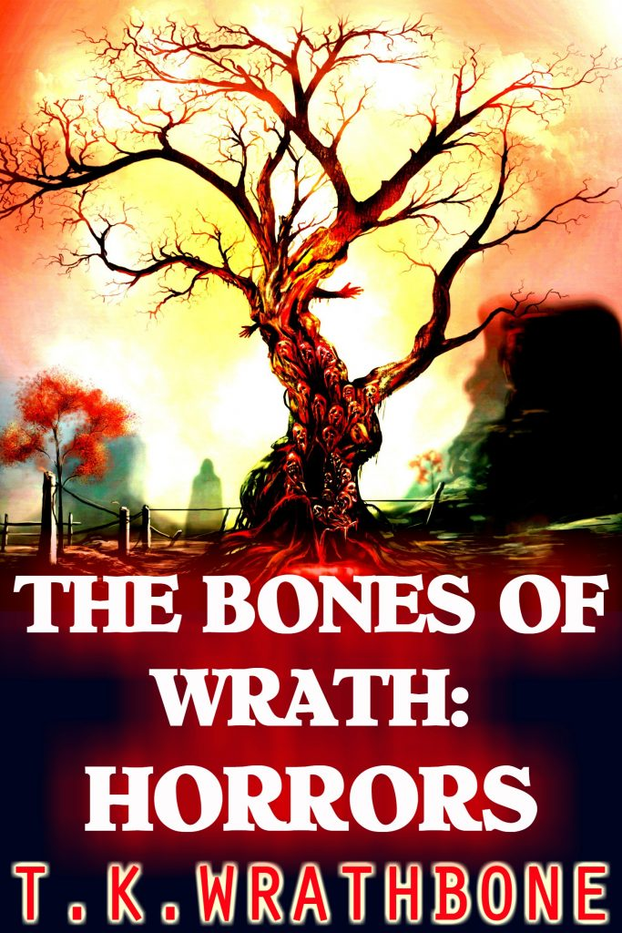 Book Cover: The Bones Of Wrath: Horrors